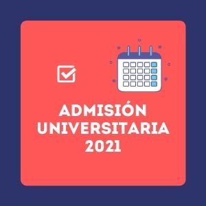 Calendario Admisión Universitaria 2021